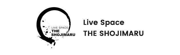 Live Space THE SHOJIMARU
